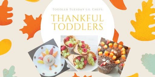 """Toddler Tuesday """"Lil Chefs"""": Thankful Toddlers"""