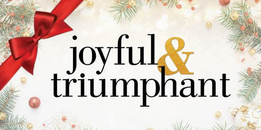 """Joyful & Triumphant"" Free Holiday Concert"