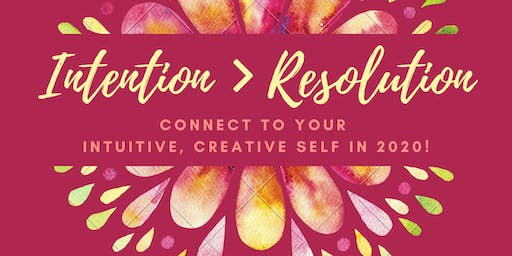Intention > Resolution: New Years Day 2020