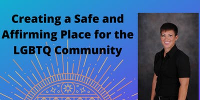 Creating a Safe and Affirming Place for the LGBTQ Community