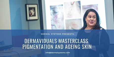 Dermaviduals Masterclass  PIGMENTATION and AGEING tickets