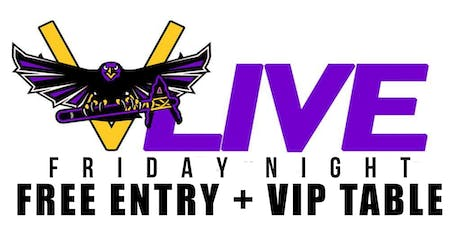 PARTY FREE FRIDAY NIGHT @ V-LIVE ATL - FREE VIP ENTRY + VIP TABLE + BOTTLE tickets