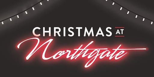 CHRISTMAS at NORTHGATE