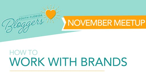 South Florida Bloggers October Meetup: How To Work With Brands