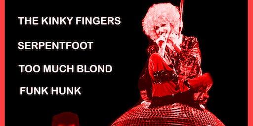 The Kinky Fingers / Serpentfoot / TOOMUCHBLOND / Funk Hunk