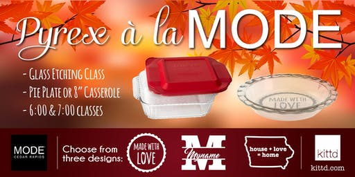 Pie Dishes and Pyrex - Baking Dish Glass Etching Class at MODE