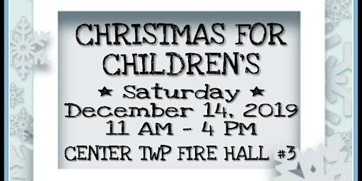 CHRISTMAS FOR CHILDREN'S  - VENDOR & CRAFT SHOW
