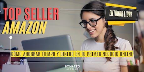 TOPSELLER AMAZON: Cómo ahorrar tiempo y dinero en tu primer negocio online tickets
