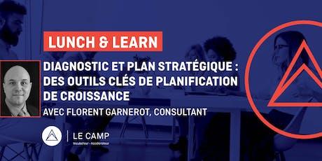 Lunch & Learn - Diagnostic et plan stratégique: des outils clés de planification de croissance. billets
