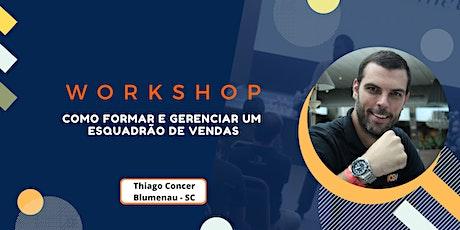 Workshop - Como formar e gerenciar um Esquadrão de Vendas - Thiago Concer ingressos