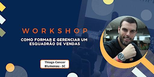 Workshop - Como formar e gerenciar um Esquadrão de Vendas - Thiago Concer