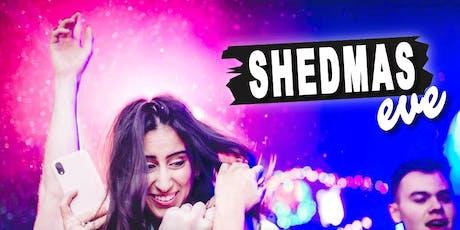 SHEDMAS EVE 2019 tickets