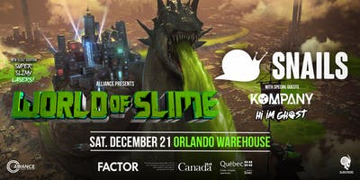 Alliance Presents: Snails, Kompany, Hi I'm Ghost - Orlando Warehouse