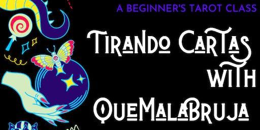 Tirando Cartas with QueMalaBruja; A Tarot Class.