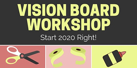 Vision Board Workshop - 2020 Jumpstart! tickets