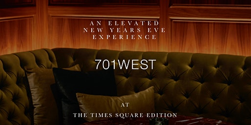 An Elevated New Years Eve Experience at 701West at The Times Square EDITION