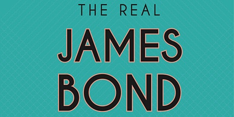 Hands-on History Presents: Uncovering the Real James Bond tickets