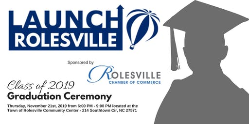 LaunchROLESVILLE 2019 Graduation Ceremony