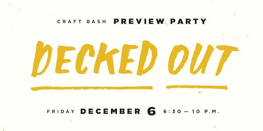 Decked Out 2019: Craft Bash Preview Party