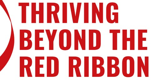 The World AIDS Day Committee Presents Thriving Beyond The Red Ribbon