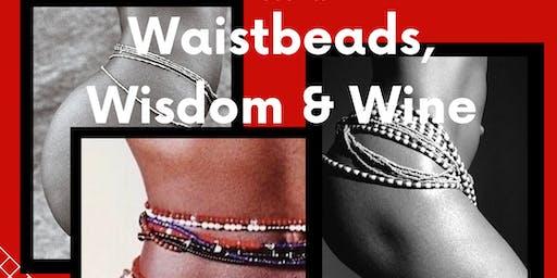 Waist Beads, Wisdom & Wine