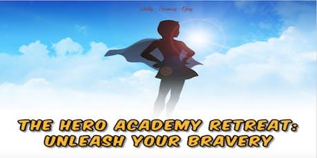 The Hero Academy Retreat: Unleash Your Bravery tickets