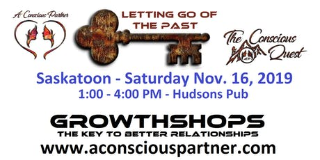The Conscious Quest - Letting Go Of the Past - It sounds easier than it is. tickets