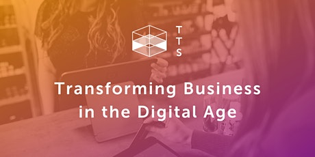 Transforming Business in the Digital Age tickets