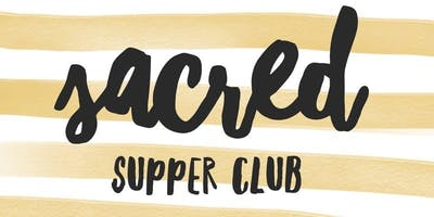 Sacred Supper Club in Sonoma Wine Country...With a Twist!