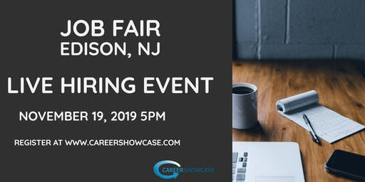 Next Tuesday Edison, NJ Job Fair. Tuesday November 19, 2019 5pm. On the spot interviews with multiple companies.