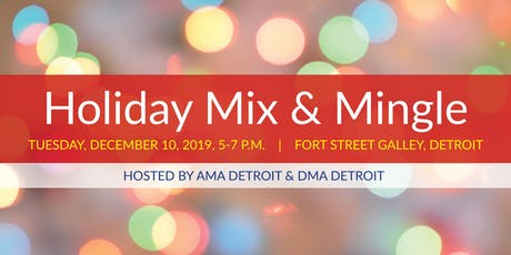 AMA & DMA Detroit Holiday Mix & Mingle Professional Networking tickets