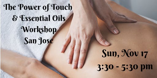 San Jose, CA - Power of Touch & EOs Class