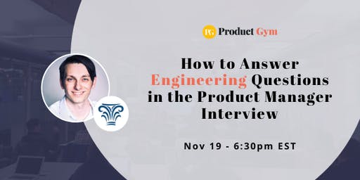 How to Answer Engineering Questions in the Product Manager Interview