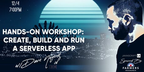Hands-on workshop: Create, Build and Run a Serverless App w/David Nugent tickets