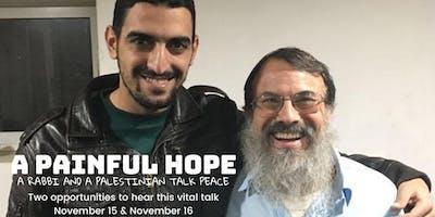 A Painful Hope - A Rabbi and A Palestinian Talk Peace