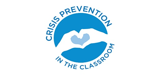 Crisis Prevention in the Classroom