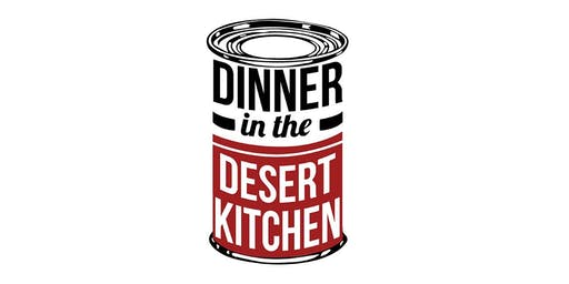 Dinner in the Desert Kitchen IV: No Space Like Home