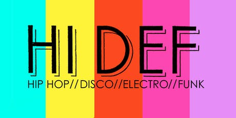 Kick off Party! Hi DEF - Hip Hop, Disco, Electronic, & Funk tickets