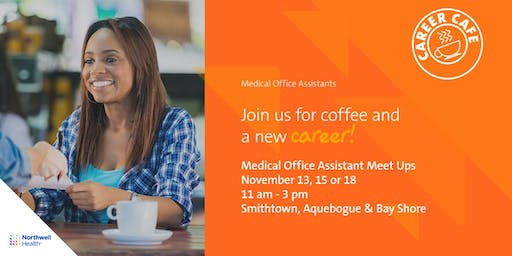 Medical Office Assistant Meet Up - Smithtown , NY