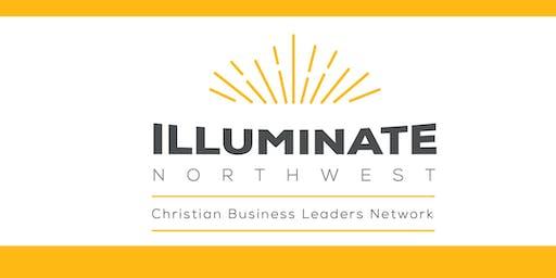 ILLUMINATE Northwest - Christian Business Leaders Network