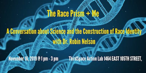 The Race Prism + Me: A Conversation about Science and Race