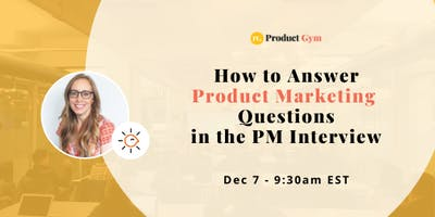 How to Answer Product Marketing Questions in the PM Interview