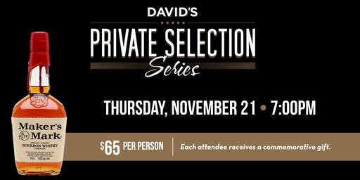 David's Private Selection Series featuring Makers Mark