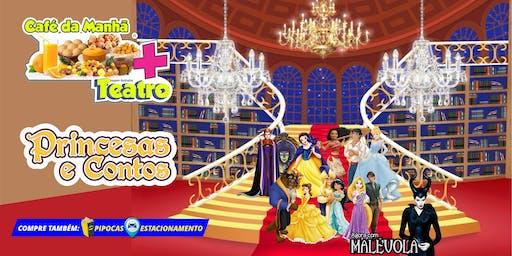 Desconto: Café da Manhã + Princesas e Contos, no Teatro BTC