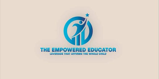 The Empowered Educator: Leverage that Affirms the Whole Child