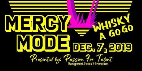 Mercy Mode *Whisky A Go Go* tickets