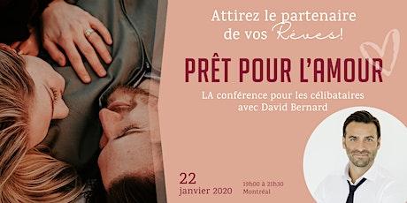 PRÊT POUR L'AMOUR - LA conférence pour les CÉLIBATAIRES !! billets