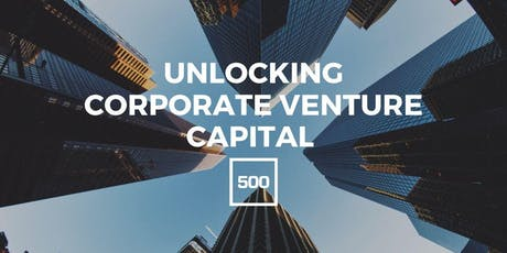 Unlocking Corporate Venture Capital with 500 Startups Japan tickets