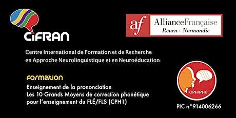 CPH1 - Rouen - Optimiser la prononciation en langue seconde / étrangère: les Grands Moyens de correction phonétique billets