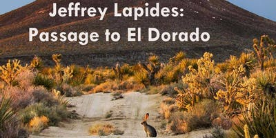 "Jeffrey Lapides: ""Passage to El Dorado"""